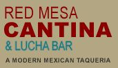 Red Mesa Cantina...have never been but need to get here sometime!