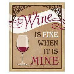 WINE is fine when it is MINE!