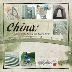 China: A Blend of the Ancient and Modern World - Scrapbook.com