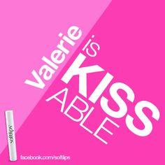 Valerie is kissable. #softlips