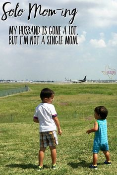 Being a single mom is not the same thing as a solo mom. A pilot's wife life is on the solo mom end of the spectrum, and has its own share of challenges!