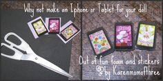 Karen mom of three's craft blog: Make your doll an Iphone or Tablet