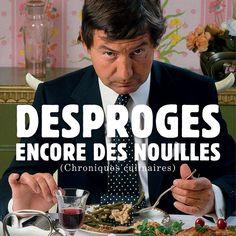 Encore des nouilles par Pierre Desproges un livre pour tous les amoureux des mots et des mets !