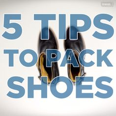5 Hacks to Pack Shoes More More