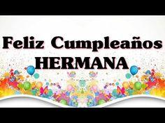 Muchas felicidades hermana - YouTube