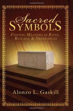 Sacred Symbols: Finding Meaning in Rites, Rituals and Ordinances by Alonzo L. Gaskill,http://www.amazon.com/dp/159955965X/ref=cm_sw_r_pi_dp_KYKhsb0MMZZ305HY