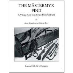 The Mästermyr Find: A Viking Age Tool Chest from Gotland by    Greta Arwidsson and Gosta Berg