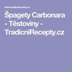 Špagety Carbonara - Těstoviny - TradicniRecepty.cz