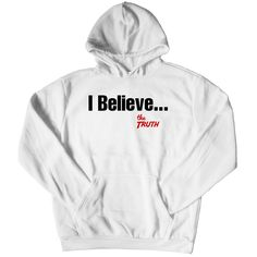 New I believe the Truth white hoodie