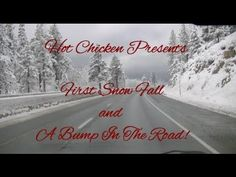 FIRST SNOW AND A BUMP IN THE ROAD!