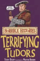 Terrifying tudors by Deary, Terry. (Series: Horrible histories)