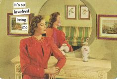 By Anne Taintor, queen of retro humor! Vintage Humor, Retro Humor, Retro Funny, Haha Funny, Hilarious, Lol, Funny Stuff, Funny Shit, Funny Things