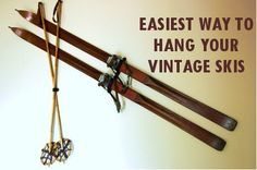 Vintage Winter explains the easiest way to hang your vintage skis. www.vintagewinter.com