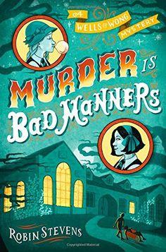 Murder Is Bad Manners (A Wells & Wong Mystery) by Robin Stevens http://www.amazon.com/dp/148142212X/ref=cm_sw_r_pi_dp_M3FBvb1QZ673D