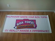Box Tops sign. Saw a pin from another school and had this made from Vistaprint.