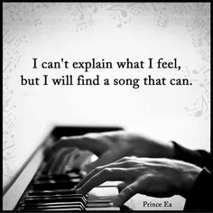I can't explain what I feel. But I'll find a Song .- I can't explain what I feel… But I'll find a Song that can. I can't explain what I feel… But I'll find a Song that can. Quotes Deep Feelings, Mood Quotes, True Quotes, Positive Quotes, Best Quotes, Music Quotes Deep, Singing Quotes, Qoutes, Short Quotes