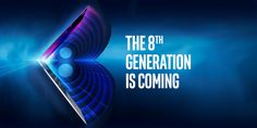 Intel to Debut the 8th Generation Core Family on August 21