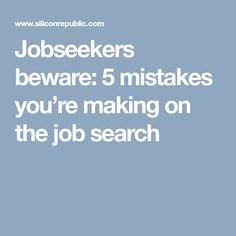Jobseekers beware: 5 mistakes you're making on the job search  [Allmoneymakingideas.com / futureproofingjobs.com] future proof careers | increase income | protect wealth | financial freedom | job security | freelance | invest | income streams | make money | money making ideas | dream job | earn money | earn extra money | start a blog | income ideas | income security | Financial literacy | passive income | start a business