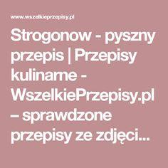 Strogonow - pyszny przepis | Przepisy kulinarne - WszelkiePrzepisy.pl – sprawdzone przepisy ze zdjęciami