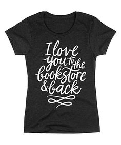 Look what I found on #zulily! Heather Charcoal 'I Love You to the Bookstore & Back' Fitted Tee #zulilyfinds