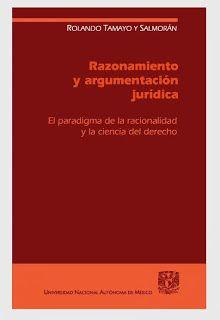 RAZONAMIENTO Y ARGUMENTACION JURIDICA - ROLANDO TAMAYO ~ DESCARGAR LIBROS DE DERECHO DESCARGAR GRATIS LIBROS DE DERECHO BAJAR LIBROS DE DERECHO GRATIS