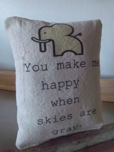 Nursery pillow handmade elephant decoration you make me happy when skies are gray children baby accent unique home decor on Etsy, $18.00