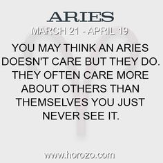 Fact about Aries: You may think an Aries doesn't care but they do. They... #aries, #ariesfact, #zodiac. Aries, Join To Our Site https://www.horozo.com  You will find there Tarot Reading, Personality Test, Horoscope, Zodiac Facts And More. You can also chat with other members and play questions game. Try Now!