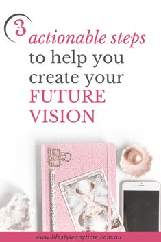 Questions to ask yourself as you design your life by creating your future vision. Define your goals. Communicate your vision and take action towards your ideal day. Read the 3 step action plan that guides you with creating your future vision.