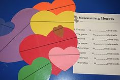 Measuring Hearts- using cubes kids link them together to see how long they are.  Did this with my preschoolers but didn't use worksheet.  They enjoyed the activity. I have also used it for other shapes using M&Ms to measure