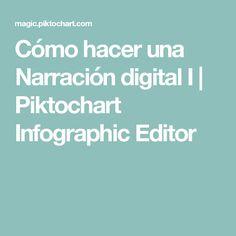 Cómo hacer una Narración digital I | Piktochart Infographic Editor