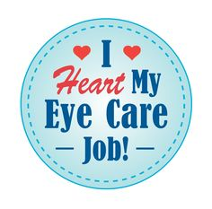 Do you love your Eye Care Job? Show pride in what you do with this awesome badge!