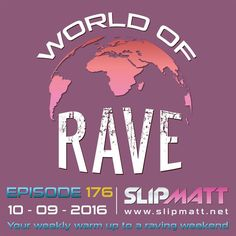 "Check out ""Slipmatt - World Of Rave #176"" by Slipmatt on Mixcloud"