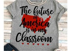 Teacher SVG DXF JPEG Silhouette Cameo Cricut Future of America teach svg School svg teacher iron on The future of America is in my classroom : Teaching Shirts, Teaching Outfits, Preschool Shirts, Cricut, Silhouette Cameo, Team Shirts, Vinyl Shirts, Teacher Style, Teacher Quotes