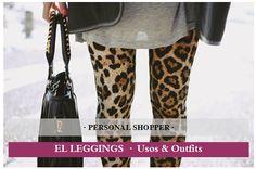 Los looks de mi armario: Personal Shopper · El Leggings