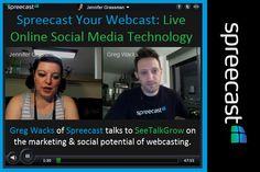 Spreecast your webcast: Live online social media technology