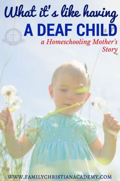 Having a Deaf Child - a Homeschooling Parent's perspective. by Family Christian Academy - great Home Education resources! Grade 1st 2nd 3rd 4th 5th 6th 7th 8th 9th 10th 11th 12th high school, preschool, kindergarten, college prep, curriculum, testing, tutoring & more!