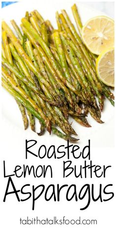 Roasted Lemon Butter Asparagus - Tabitha Talks Food Roasted lemon butter asparagus takes 5 minutes to prepare and will be ready in just 15 minutes!<br> Roasted lemon butter asparagus takes 5 minutes to prepare and will be ready in just 15 minutes! Asparagus Recipes Oven, Oven Roasted Asparagus, Lemon Asparagus, How To Cook Asparagus, Grilled Asparagus, How To Season Asparagus, Best Asparagus Recipe, Side Dishes, Recipes
