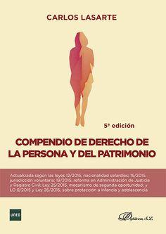 COMPENDIO DE DERECHO DE LA PERSONA Y DEL PATRIMONIO. Carlos Lasarte. Localización: 347/LAS/com