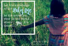 For My Daughters, A Letter of Grace: Know God | Journeys in Grace