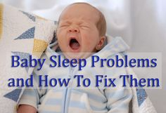 Common reasons babies have trouble sleeping through the night, and what to do about it.