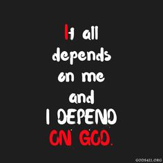 I Depend On God