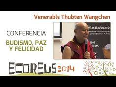 BUDISMO, PAZ Y FELICIDAD - Conferencia del Venerable Thubten Wangchen - YouTube