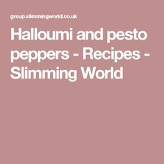 Halloumi and pesto peppers - Recipes - Slimming World