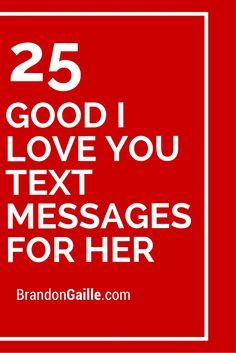 Quotes and inspiration about Love : 25 Good I Love You Text Messages for Her Romantic Texts For Her, Love Texts For Her, Romantic Love Text Message, Romantic Text Messages, Good Morning Text Messages, Flirty Text Messages, Love Messages For Her, Good Morning Texts, Text For Her
