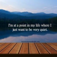 http://lessonslearnedinlife.com/very-quiet/
