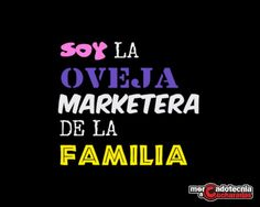 Soy la oveja marketera de la familia. #Marketing