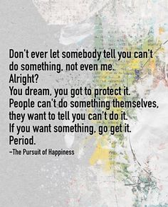 Don't ever let somebody tell you can't do something - not even me. Alright? You dream, you got to protect it.  People can't do something themselves.  They want to tell you can't do it.  If you want something.  Go get it.  Period.      #motivation #quoteoftheday #quotes #inspiration #love #instagood #instaquote #inspirationalquotes #strength #focus  #scrapbook #planner #projectlife #diy #crafts #scrapbooklayout #cardmaking #mixedmedia #digitalscrapbooking #digitalscrapbook…