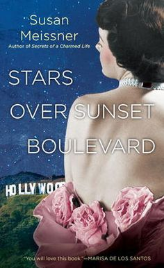 Stars Over Sunset Boulevard by Susan Meissner, Click to Start Reading eBook, In this new novel from the acclaimed author of Secrets of a Charmed Life, two women working in Hollyw