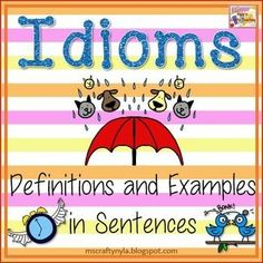 25 Idiom Posters which display common idioms, their definitions (both literal and figuratively), with pictures and examples in sentences. $ #ela #esl