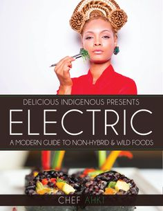 "Purchase ""Electric A Modern Guide to Non-Hybrid & Wild Foods"" (eBook) - Chef Ahki - Celebrity Chef Alkaline Diet Plan, Alkaline Diet Recipes, Raw Food Recipes, Healthy Recipes, Electric Foods, Vegan Cookbook, Diets For Beginners, Eating Raw, Clean Eating"